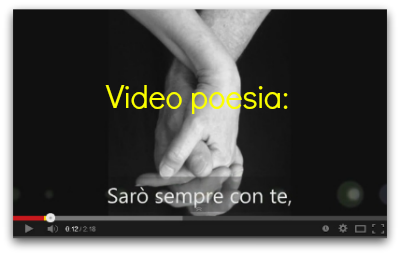 Video poesia 'Sarò sempre con te'